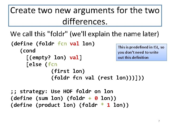 """Create two new arguments for the two differences. We call this """"foldr"""" (we'll explain"""