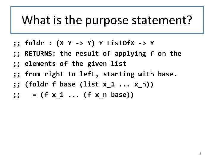 What is the purpose statement? ; ; foldr : (X Y -> Y) Y