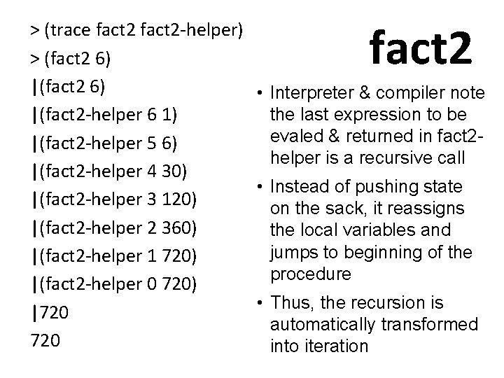 fact 2 > (trace fact 2 -helper) > (fact 2 6)  (fact 2 6)