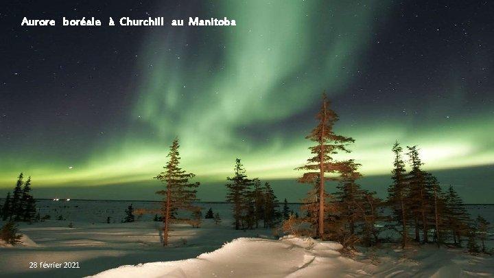 Aurore boréale à Churchill au Manitoba 28 février 2021