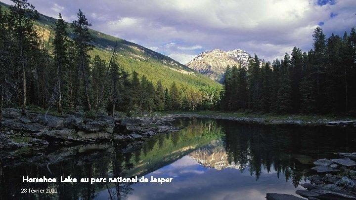 Horsehoe Lake au parc national de Jasper 28 février 2021