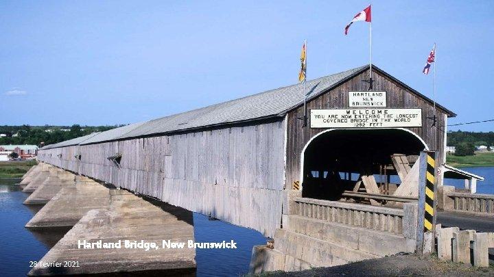 Hartland Bridge, New Brunswick 28 février 2021