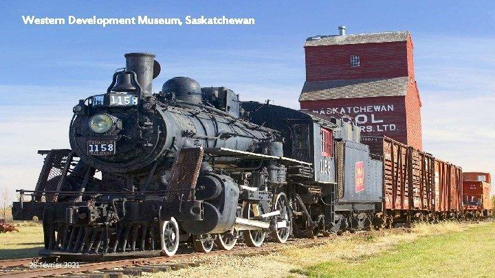 Western Development Museum, Saskatchewan 28 février 2021