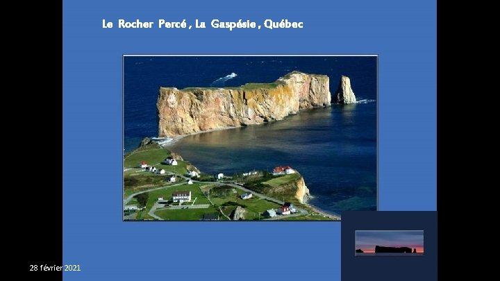 Le Rocher Percé , La Gaspésie , Québec 28 février 2021
