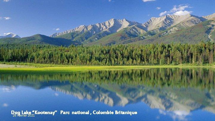 """Dog Lake """"Kootenay"""" Parc national , Colombie Britanique 28 février 2021"""