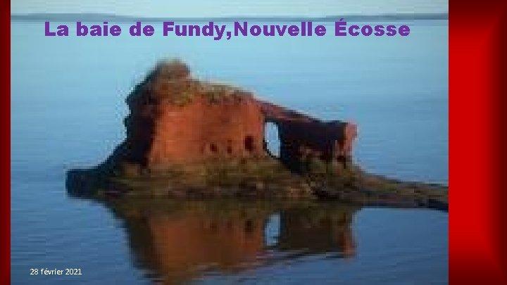 La baie de Fundy, Nouvelle Écosse la fin 28 février 2021