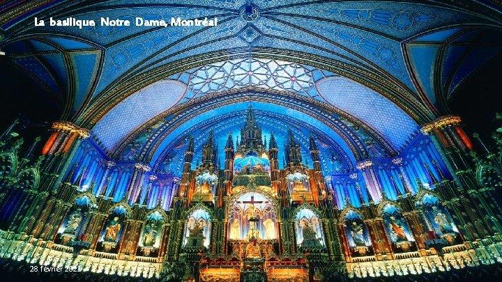 La basilique Notre Dame, Montréal 28 février 2021