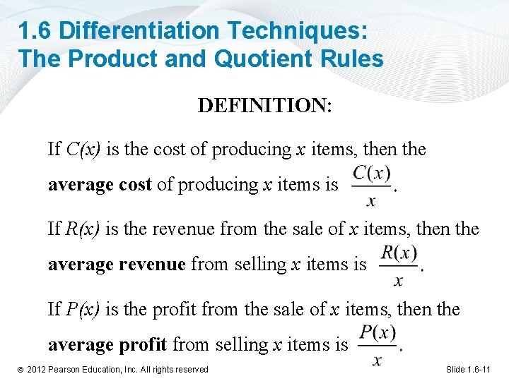 1. 6 Differentiation Techniques: The Product and Quotient Rules DEFINITION: If C(x) is the
