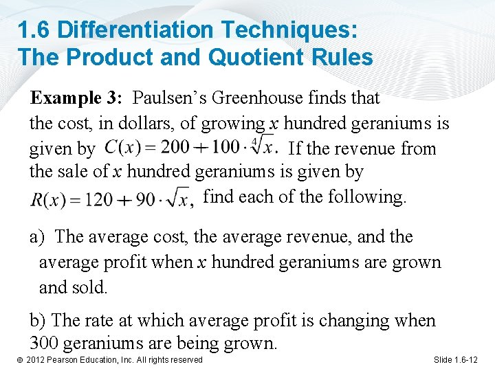 1. 6 Differentiation Techniques: The Product and Quotient Rules Example 3: Paulsen's Greenhouse finds