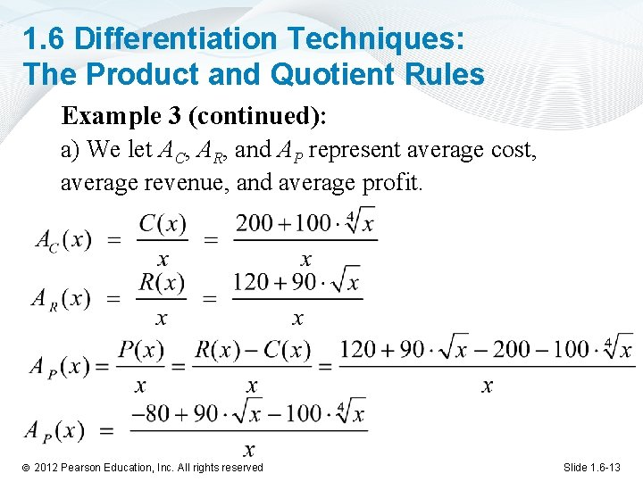 1. 6 Differentiation Techniques: The Product and Quotient Rules Example 3 (continued): a) We