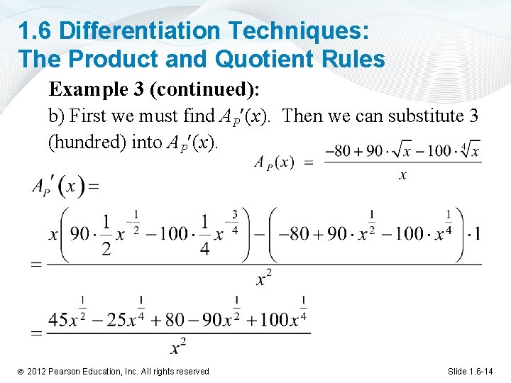 1. 6 Differentiation Techniques: The Product and Quotient Rules Example 3 (continued): b) First