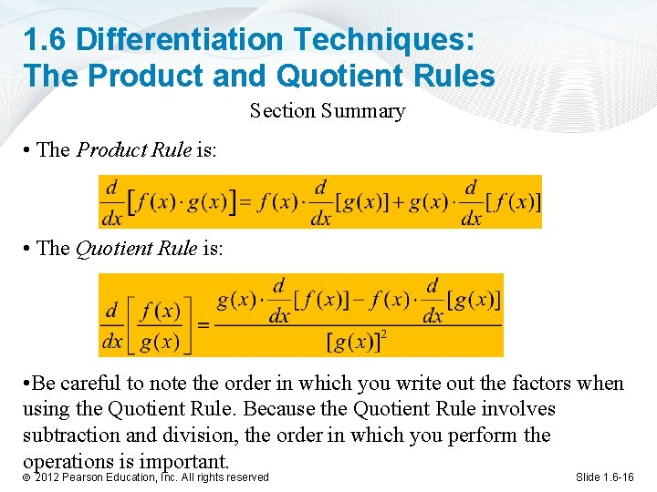 1. 6 Differentiation Techniques: The Product and Quotient Rules Section Summary • The Product