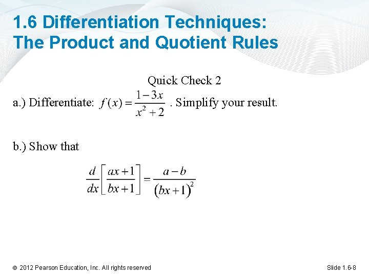 1. 6 Differentiation Techniques: The Product and Quotient Rules Quick Check 2 a. )