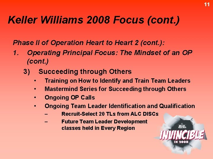 11 Keller Williams 2008 Focus (cont. ) Phase II of Operation Heart to Heart