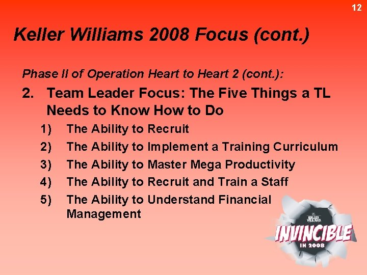 12 Keller Williams 2008 Focus (cont. ) Phase II of Operation Heart to Heart