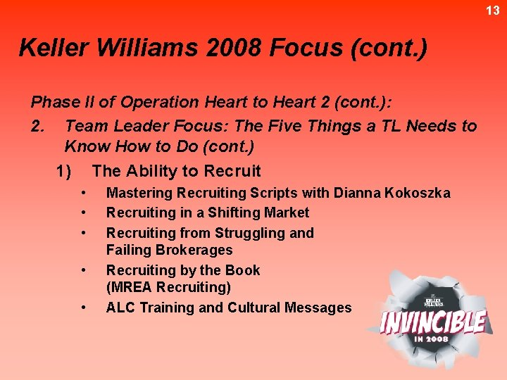 13 Keller Williams 2008 Focus (cont. ) Phase II of Operation Heart to Heart