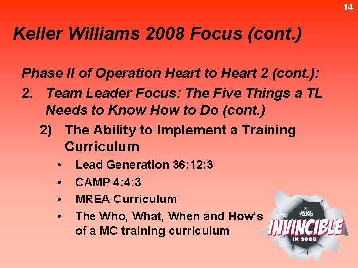 14 Keller Williams 2008 Focus (cont. ) Phase II of Operation Heart to Heart