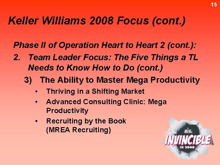 15 Keller Williams 2008 Focus (cont. ) Phase II of Operation Heart to Heart