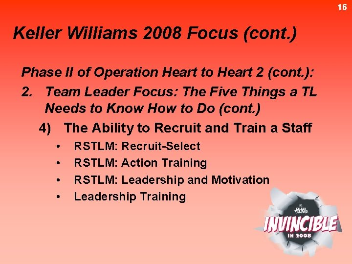 16 Keller Williams 2008 Focus (cont. ) Phase II of Operation Heart to Heart