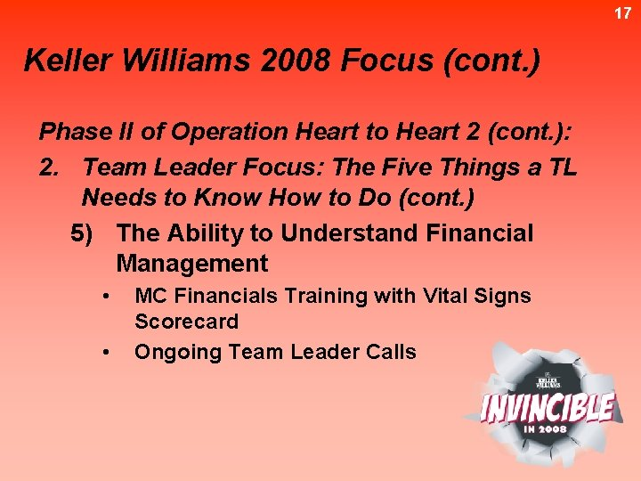 17 Keller Williams 2008 Focus (cont. ) Phase II of Operation Heart to Heart