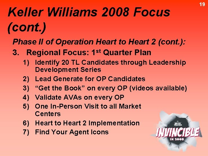 Keller Williams 2008 Focus (cont. ) Phase II of Operation Heart to Heart 2