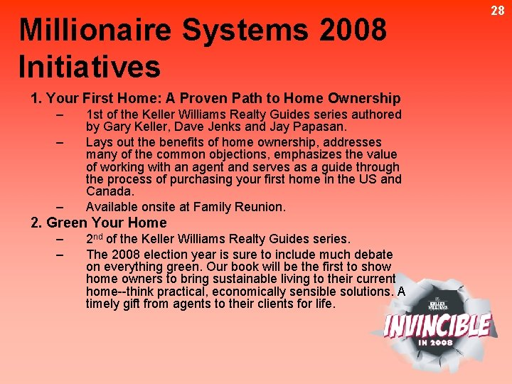 Millionaire Systems 2008 Initiatives 1. Your First Home: A Proven Path to Home Ownership