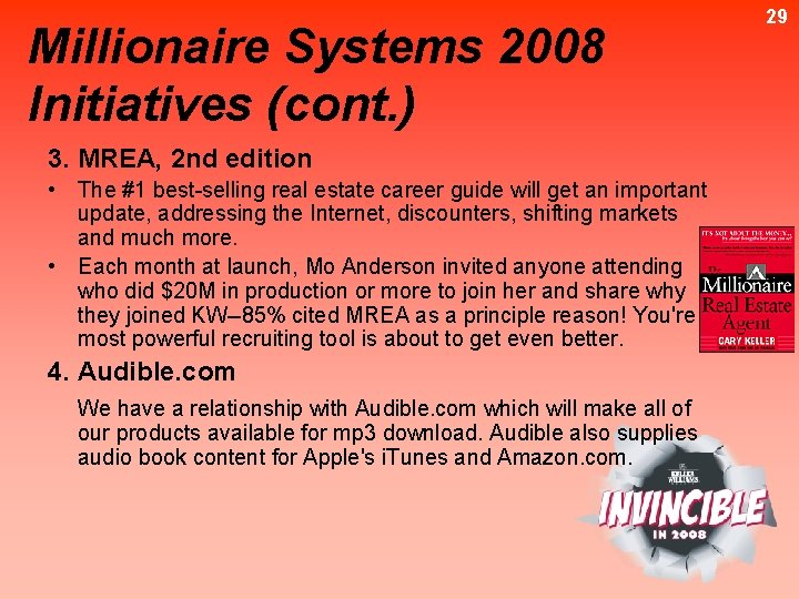 Millionaire Systems 2008 Initiatives (cont. ) 3. MREA, 2 nd edition • The #1