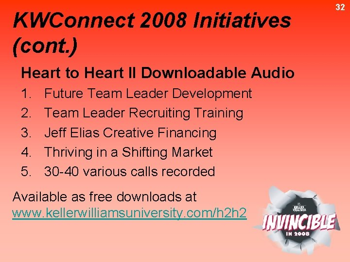 KWConnect 2008 Initiatives (cont. ) Heart to Heart II Downloadable Audio 1. 2. 3.