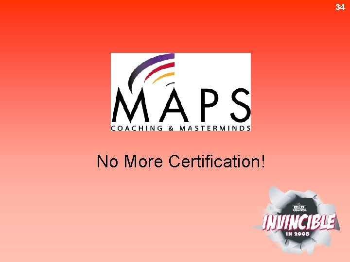 34 No More Certification!