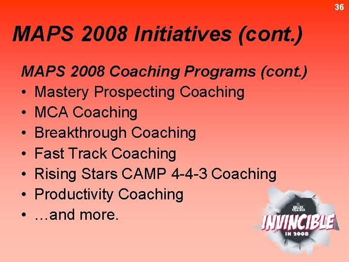 36 MAPS 2008 Initiatives (cont. ) MAPS 2008 Coaching Programs (cont. ) • Mastery