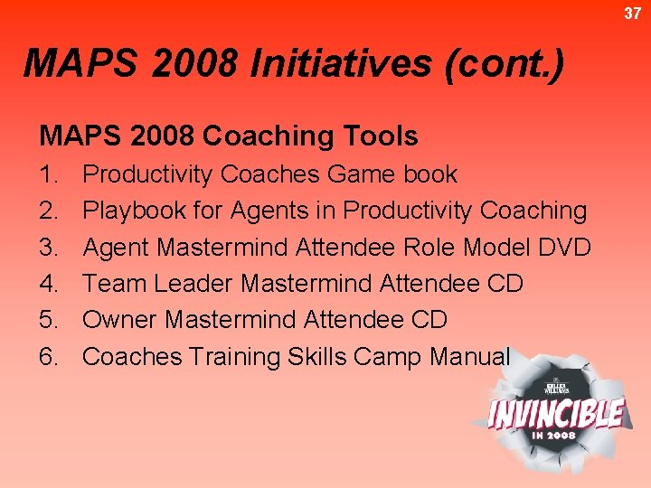 37 MAPS 2008 Initiatives (cont. ) MAPS 2008 Coaching Tools 1. 2. 3. 4.