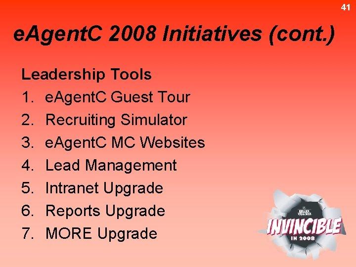 41 e. Agent. C 2008 Initiatives (cont. ) Leadership Tools 1. e. Agent. C