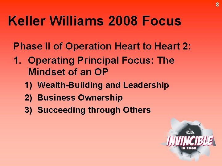 8 Keller Williams 2008 Focus Phase II of Operation Heart to Heart 2: 1.