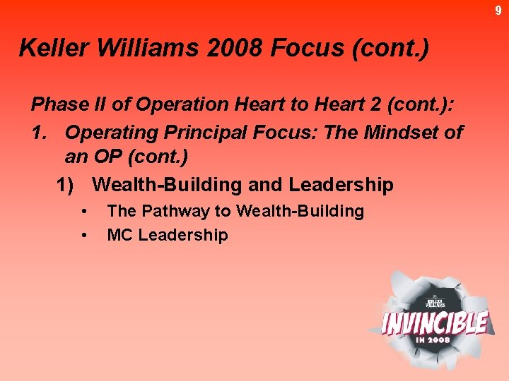 9 Keller Williams 2008 Focus (cont. ) Phase II of Operation Heart to Heart