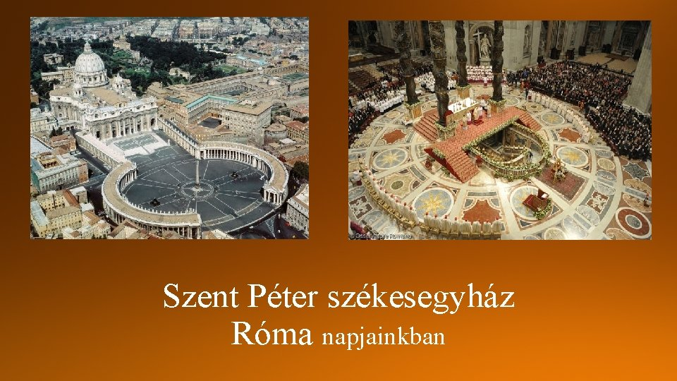 Szent Péter székesegyház Róma napjainkban