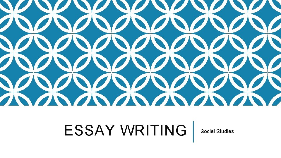 ESSAY WRITING Social Studies