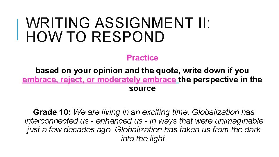 WRITING ASSIGNMENT II: HOW TO RESPOND Practice based on your opinion and the quote,