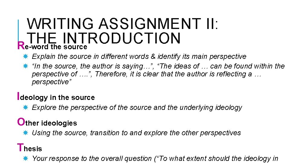 WRITING ASSIGNMENT II: THE INTRODUCTION Re-word the source Explain the source in different words