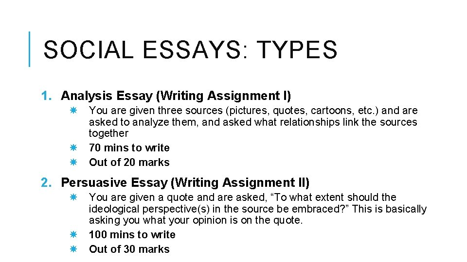 SOCIAL ESSAYS: TYPES 1. Analysis Essay (Writing Assignment I) You are given three sources