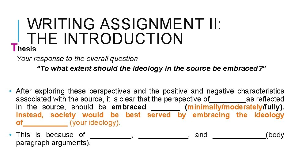 """WRITING ASSIGNMENT II: THE INTRODUCTION Thesis Your response to the overall question """"To what"""