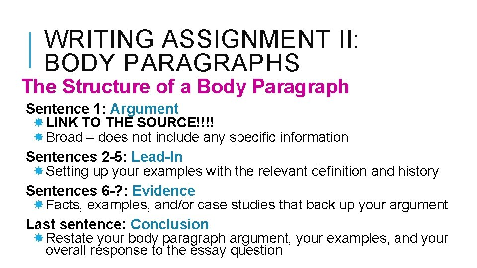 WRITING ASSIGNMENT II: BODY PARAGRAPHS The Structure of a Body Paragraph Sentence 1: Argument