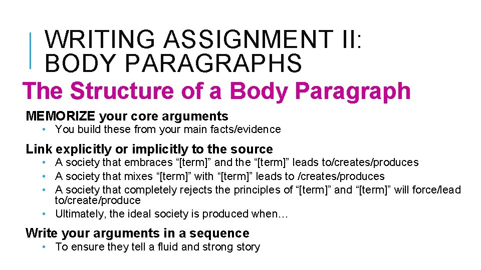 WRITING ASSIGNMENT II: BODY PARAGRAPHS The Structure of a Body Paragraph MEMORIZE your core