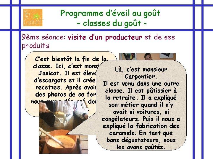 Programme d'éveil au goût – classes du goût 9ème séance: visite d'un producteur et