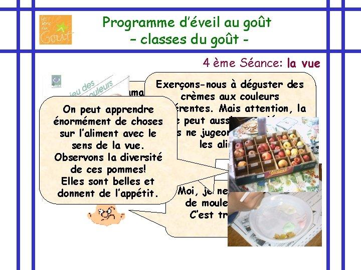 Programme d'éveil au goût – classes du goût 4 ème Séance: la vue Exerçons-nous