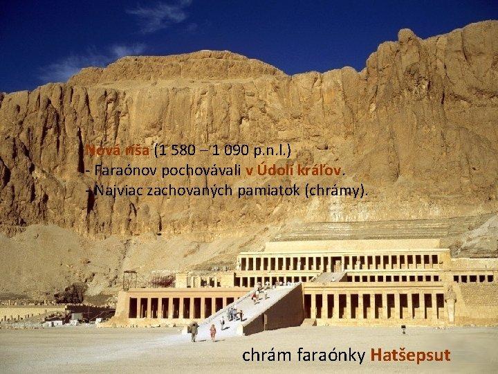 Nová ríša (1 580 – 1 090 p. n. l. ) - Faraónov pochovávali