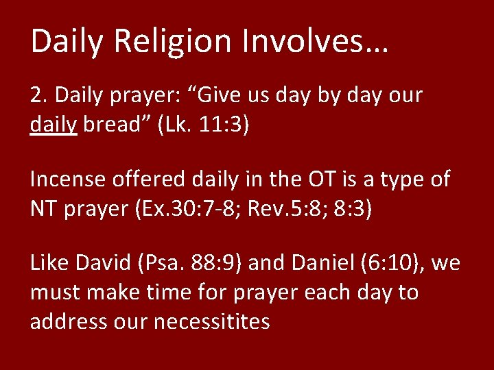 """Daily Religion Involves… 2. Daily prayer: """"Give us day by day our daily bread"""""""