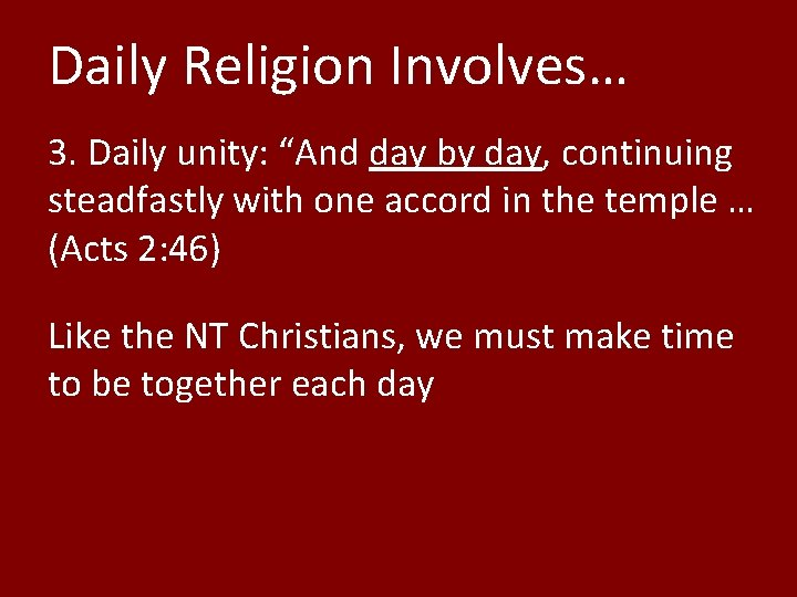 """Daily Religion Involves… 3. Daily unity: """"And day by day, continuing steadfastly with one"""