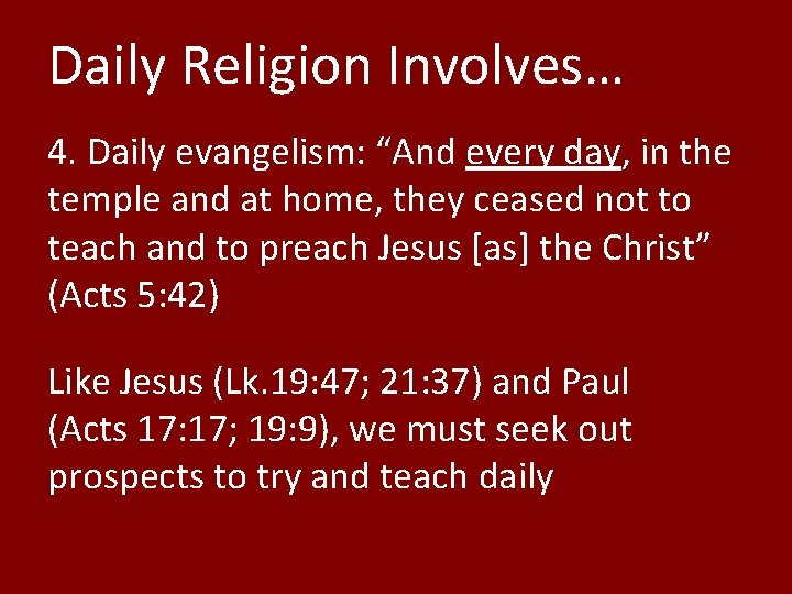 """Daily Religion Involves… 4. Daily evangelism: """"And every day, in the temple and at"""
