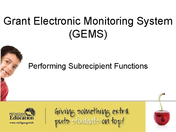 Grant Electronic Monitoring System (GEMS) Performing Subrecipient Functions