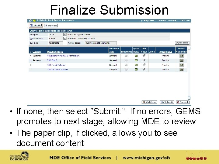 """Finalize Submission • If none, then select """"Submit. """" If no errors, GEMS promotes"""